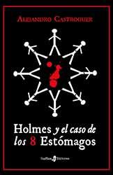 Holmes y el caso de los 8 estómagos, Alejandro Castroguer