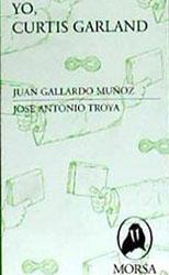 Juan Gallardo Muñoz (Curtis Garland), José Carlos Canalda
